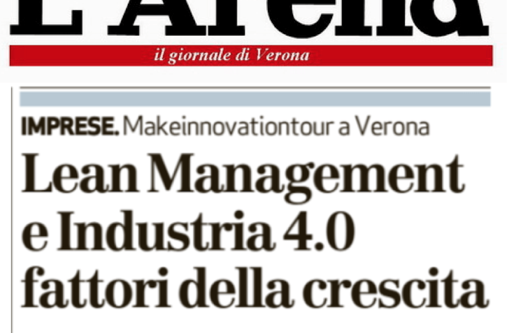 """L'Arena """"Lean Management e Industria 4.0 fattori della crescita"""""""