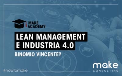 Lean Management e Industria 4.0. Binomio vincente per snellire i processi industriali?