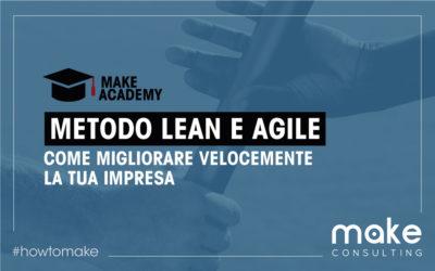 Metodo Lean e Agile: migliora velocemente la tua impresa