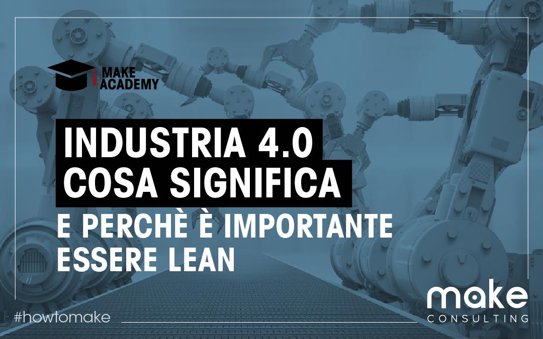 Industria 4.0: cosa significa e perché è importante essere lean