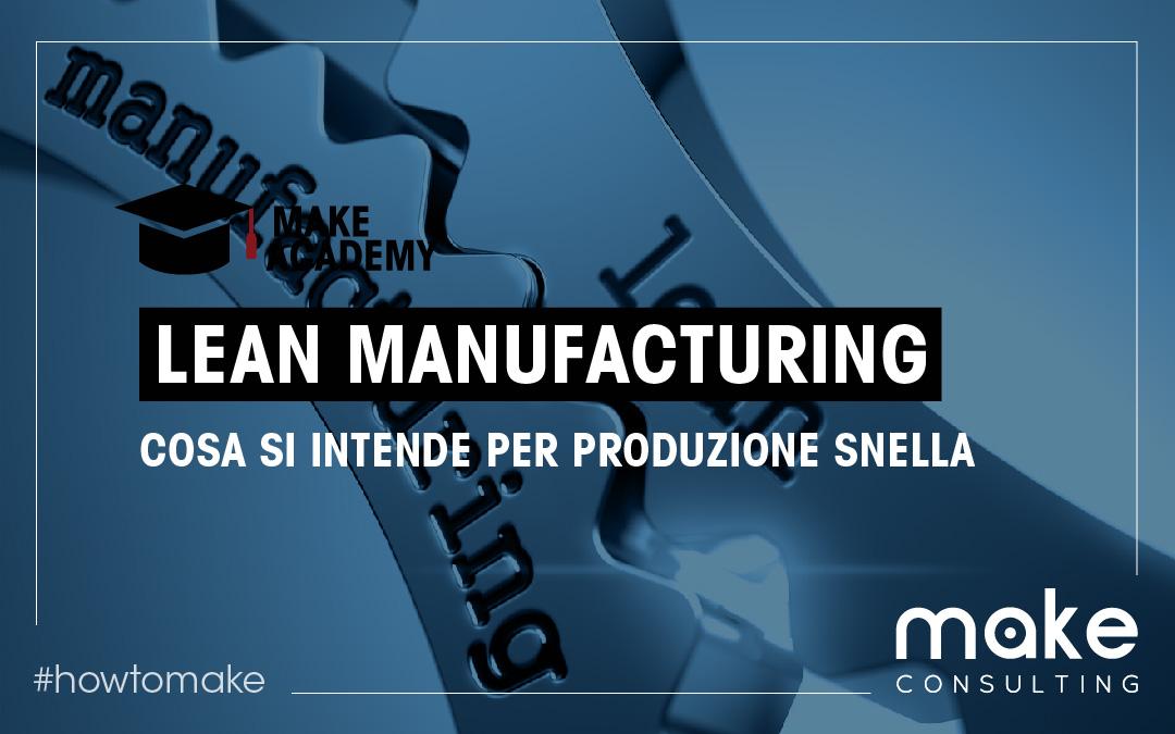 Lean manufacturing: cos'è la Produzione Snella