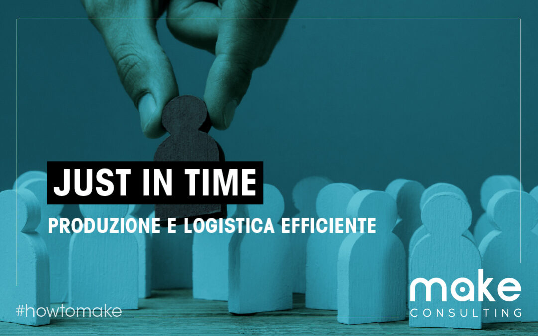 Just in time: produzione e logistica efficiente