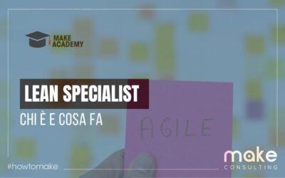Lean specialist: chi è e a cosa serve in una PMI