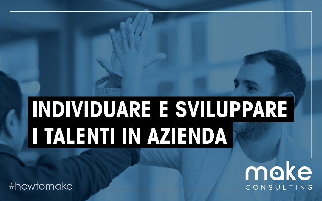 Individuare e sviluppare i talenti della tua azienda