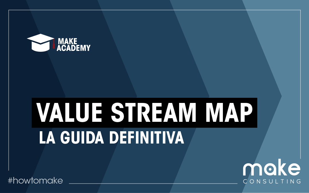 Value Stream Mapping: La guida completa